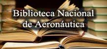 BIBLIOTECA NACIONAL de AERONÁUTICA