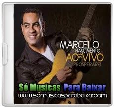 musicas+para+baixar CD Marcelo Nascimento – Prosperarei – Ao Vivo (2014)