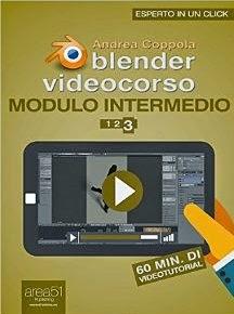 Blender Videocorso Modulo intermedio. Lezione 3 (Esperto in un click)