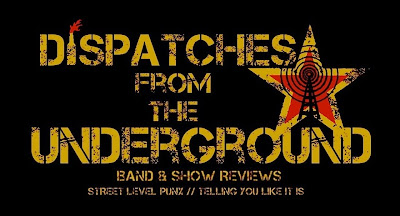 DISPATCHES FROM THE UNDERGROUND BAND/SHOW REVIEWS