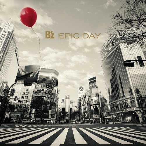 [MUSIC] B'z – EPIC DAY (2015.03.05/MP3/RAR)