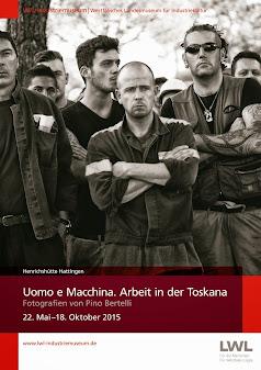Mostra fotografica di Pino Bertelli - UOMO E MACCHINA - ARBEIT IN DER TOSCANA