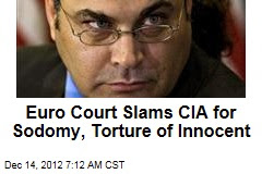 euro-court-slams-cia-for-sodomy-torture-