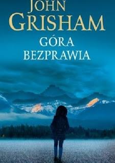 """""""Gora bezprawia"""" John Grisham"""