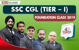 SSC CGL (TIER-I) FOUNDATION CLASS 2019