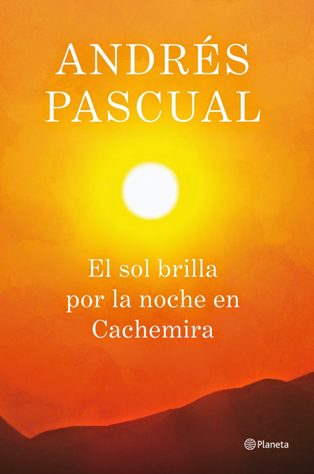 novela El sol brilla por la noche en Cachemira Andrés Pascual
