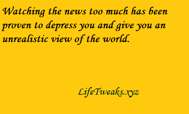 Watching too much news will depress you
