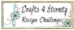 Crafts 4 Eternity Recipe challenge blog