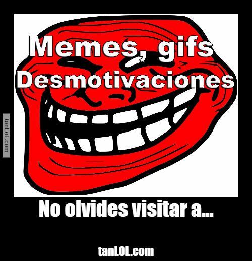 Memes, gifs, desmotivaciones