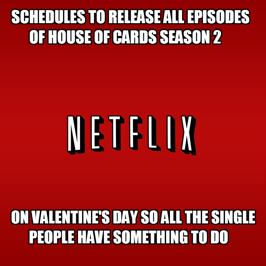 EBL House of Cards Valentines Day and other annoying memes – Single Valentines Cards