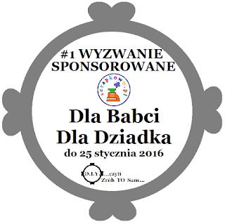 http://diytozts.blogspot.com/2016/01/1-wyzwanie-sponsorowane-dla-babci-dla.html