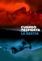 Cuando Despierta la Bestia (2012)