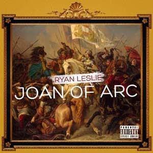 Ryan Leslie - Joan Of Arc Lyrics | Letras | Lirik | Tekst | Text | Testo | Paroles - Source: mp3junkyard.blogspot.com
