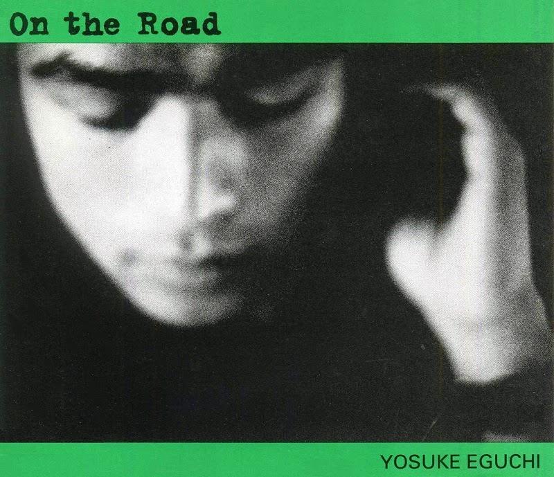 Eguchi Yosuke 江口洋介 - On The Road ~ オン・ザ・ロード ~