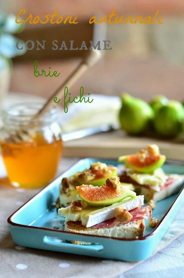 crostoni autunnali con salame toscano, brie e fichi