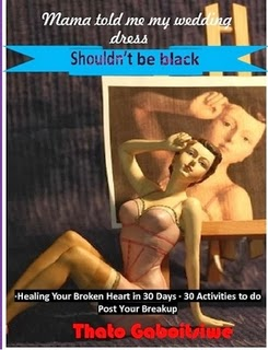 Mama told me that my wedding dress shouldn't be black: Healing your broken heart in 30 days paperback NOW available at lulu.com