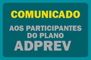 COMUNICADO AO PARTICIPANTES DO PLANO ADPREV