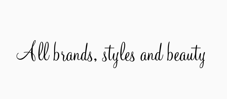 ALL BRANDS,STYLES AND BEAUTY