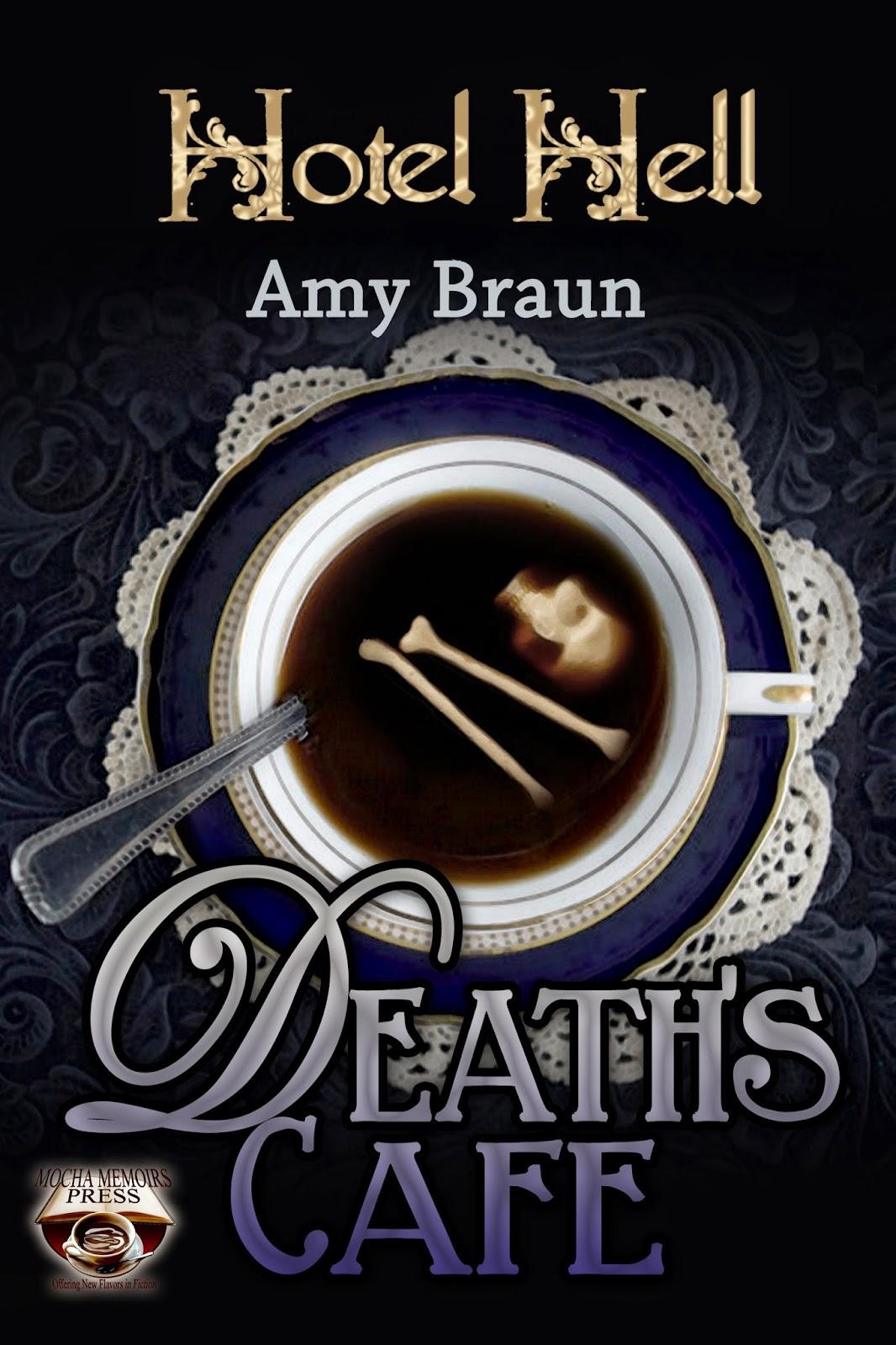http://www.amazon.com/Deaths-Cafe-Hotel-Amy-Braun-ebook/dp/B00OAONK90