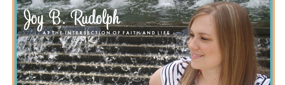 Joy B. Rudolph: At The Intersection of Faith and Life