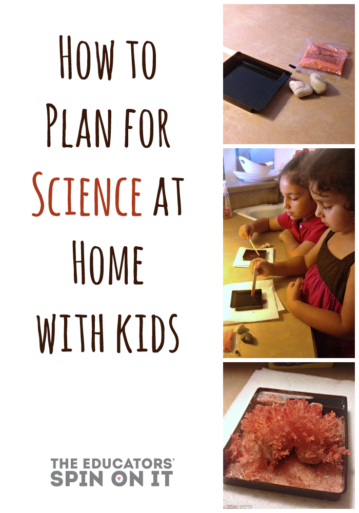 How to plan for science at home with Kids from The Educators' Spin On It