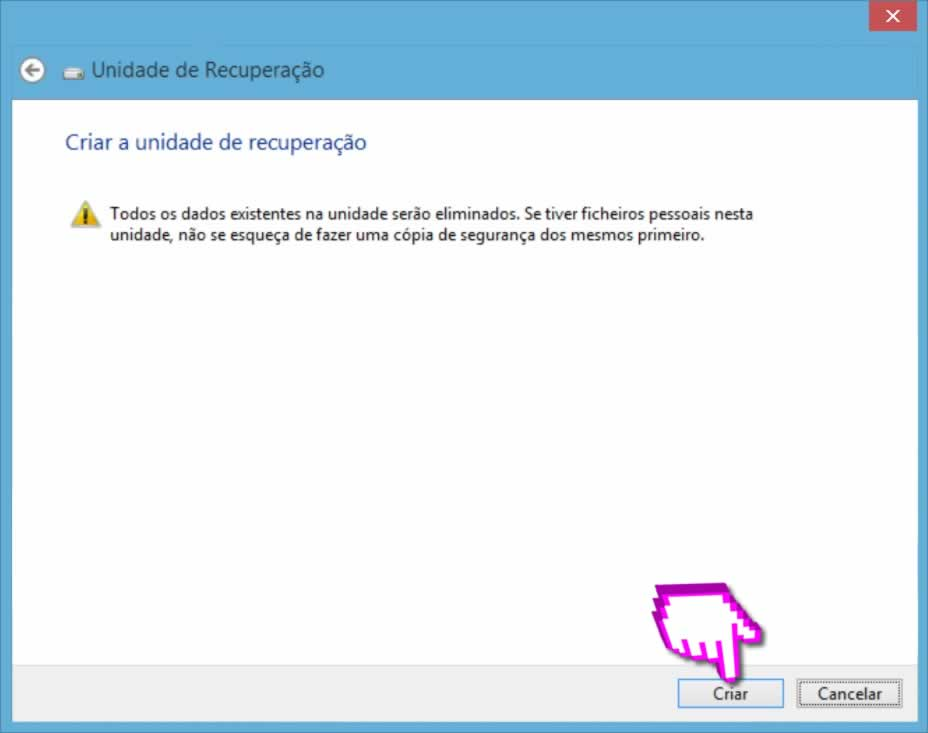 Recuperar Windows - Criar Unidade Recuperar