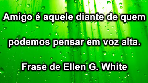 Frase de Ellen White sobre Amizade
