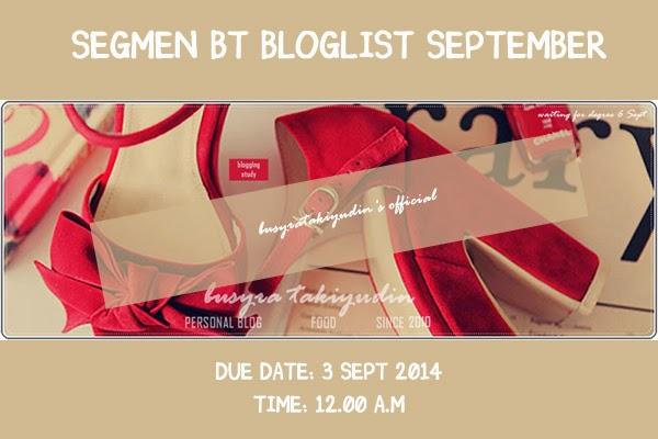 busyratakiyudin.blogspot.com/2014/08/segmen-bt-bloglist-september.html