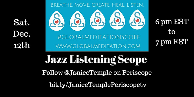 Jazz Listening Scope Sat. Dec. 12th 6 pm EST Click bit.ly/JaniceTemplePeriscopetv