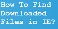 How to find downloaded files list in Internet Explorer