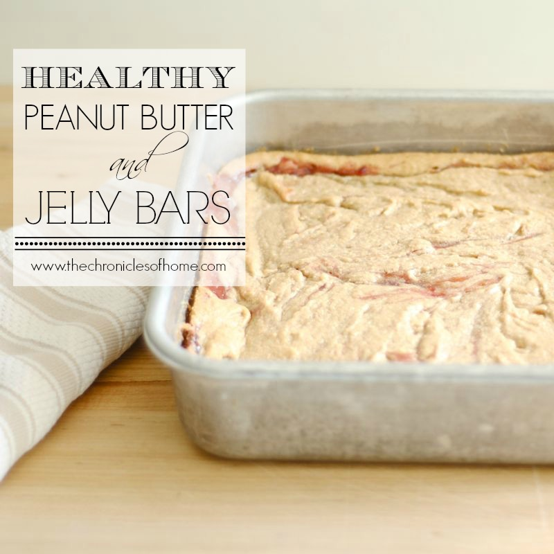 The Chronicles of Home: Healthy Peanut Butter and Jelly Bars