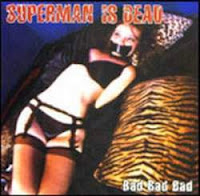 Album Superman is dead Bad Bad Bad (2002)