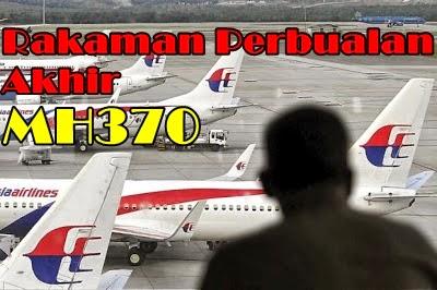 rakaman perbualan mh370 akhir, rakaman akhir perbualan pesawat mh370, pesawat mh370 dijumpai, rakaman suara mh370, pembantu kapten rakaman suara mh370, mh370 rakaman suara, kronologi mh370, pesawat mh370