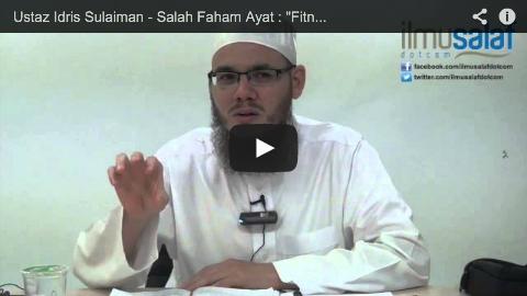 """Ustaz Idris Sulaiman – Salah Faham Ayat : """"Fitnah Lebih Berat daripada Membunuh"""""""