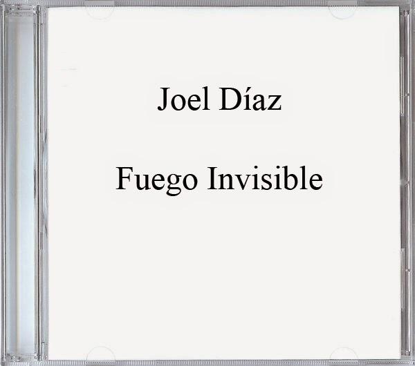 Joel Díaz-Fuego Invisible-