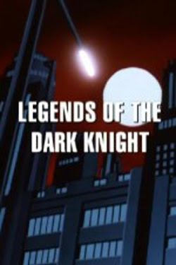 Legends of the Dark Knight The History of Batman (2005)