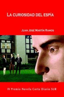 La Curiosidad del Espía - Juan José Martín Ramos