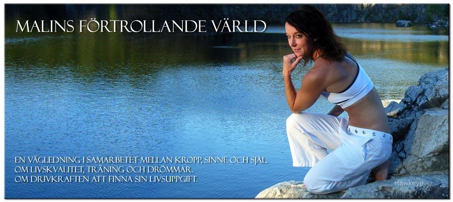 Malins förtrollande värld - Träningsblogg och bollplank för själen