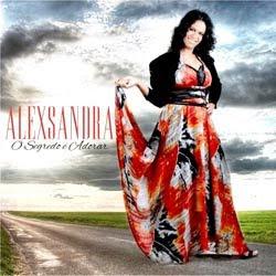 Alexsandra - O Segrego é Adorar 2012