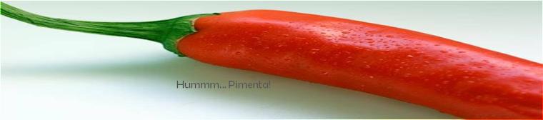 Hummm... Pimenta!