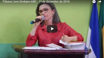Vídeo | Tribuna Livre Sindserv-ABC 01/12/2016 - Na íntegra