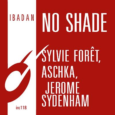 Discosafari - SYLVIE FORET / ASCHKA / JEROME SYDENHAM - No Shade - Ibadan