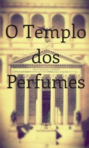 O templo dos perfumes