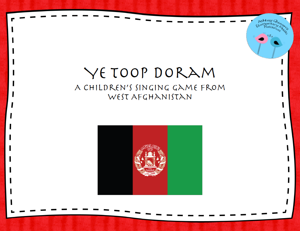 https://www.teacherspayteachers.com/Product/Ye-Toop-Doram-A-Singing-Game-from-West-Afghanistan-1745143