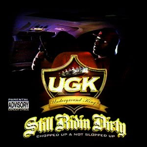 U.G.K.-Still_Ridin_Dirty_(Chopped_Up_And_Not_Slopped_Up)-(Bootleg)-2007-RAGEMP3