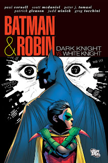 Batman And Robin Dark Knight Vs White The Final Pre Flashpoint Volume Of Title Offers Three Part Stories By Different Writers