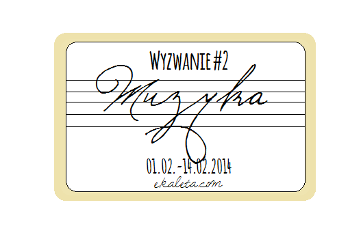 http://e-kaleta.blogspot.com/2014/02/wyzwanie-2-muzyka.html