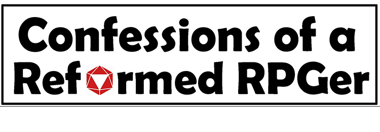 Confessions of a Reformed RPGer