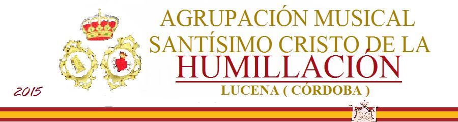 Agrupación Musical Stmo. Cristo de la Humillación Lucena