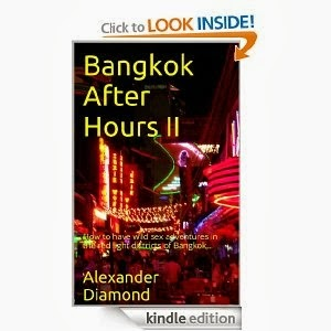 http://www.amazon.com/Bangkok-After-Hours-II-Adventures-ebook/dp/B00FC9S6FU/ref=sr_1_1?s=digital-text&ie=UTF8&qid=1416082224&sr=1-1&keywords=bangkok+after+hours+ii